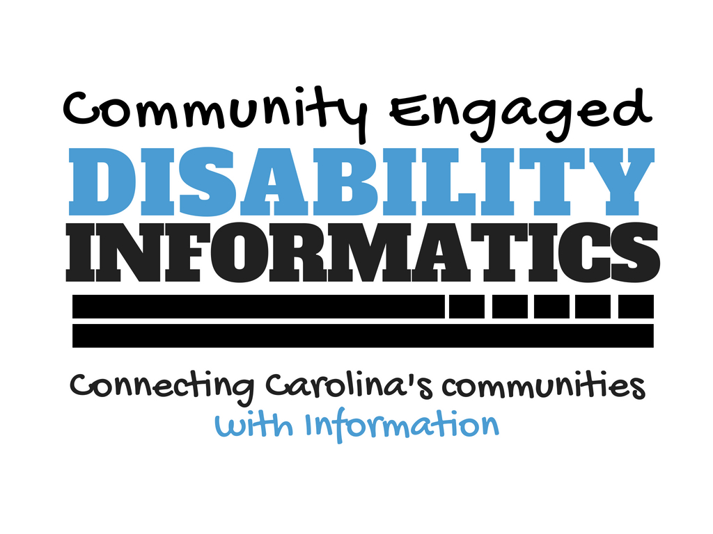 Community Engaged Disability Informatics: Connecting Carolina's Communities with Information
