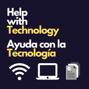 Help with Technology Ayuda con la Tecnología