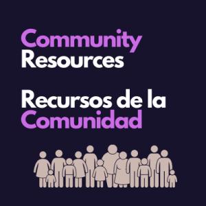 Community Resources Recursos de la Comunidad