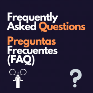 Frequently Asked Questions Preguntas Frecuentes (FAQ)