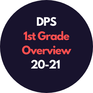 DPS 1st Grade Overview 2020-2021