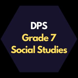 DPS Grade 7 Social Studies Curriculum Overview