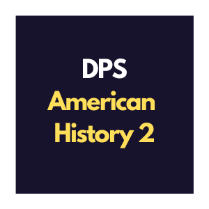 DPS American History 2 Curriculum Overview