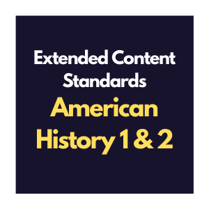 Extended Content Standards for American History 1 and 2