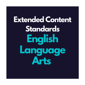 Extended Content Standards for English Language Arts K-12