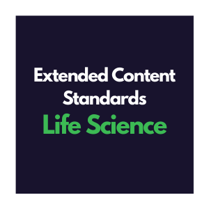 Extended Content Standards for Life Science