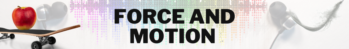 Force and Motion Banner