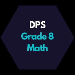 DPS Grade 8 Math Curriculum Map