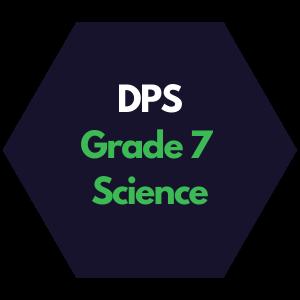 DPS Grade 7 Science Curriculum Map