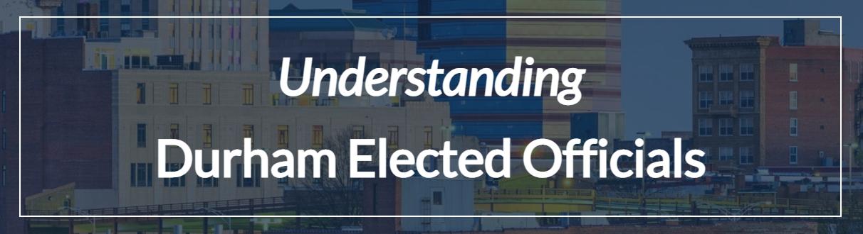 Link to Understanding Durham Elected Officials