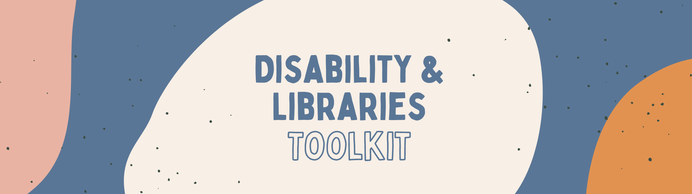 Disability & Libraries Toolkit