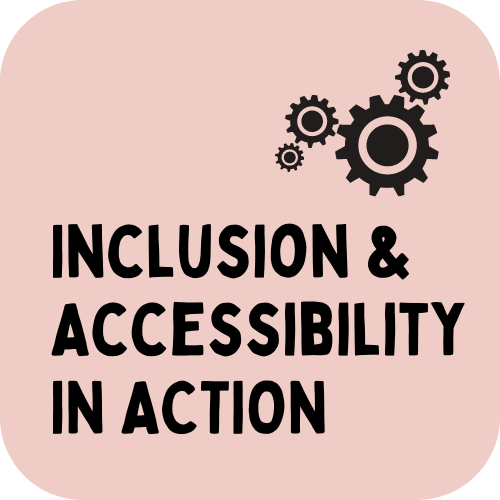 Inclusion and accessibility in action